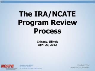 The IRA/NCATE Program Review Process Chicago, Illinois  April 29, 2012
