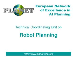 Technical Coordinating Unit on Robot Planning