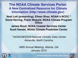Neal Lott (presenting), Eileen Shea, NOAA's NCDC *