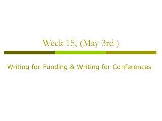 Week 15, (May 3rd )