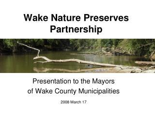 Wake Nature Preserves  Partnership