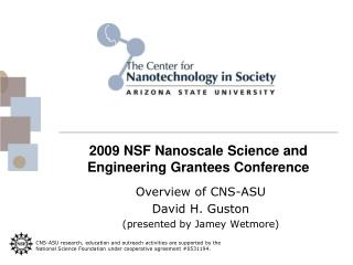 2009 NSF Nanoscale Science and Engineering Grantees Conference