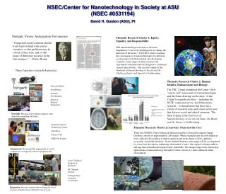 NSEC/Center for Nanotechnology in Society at ASU (NSEC #0531194) David H. Guston (ASU), PI