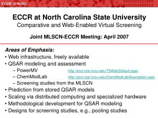 Areas of Emphasis:  Web infrastructure, freely available  QSAR modeling and assessment