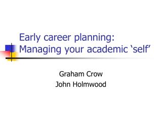 Early career planning: Managing your academic 'self'