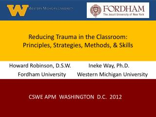 Reducing Trauma in the Classroom: Principles, Strategies, Methods, & Skills