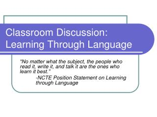 Classroom Discussion: Learning Through Language
