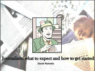 Journalism: what to expect and how to get started