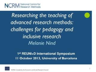 1 st  REUNI+D International Symposium 11 October 2013, University of Barcelona