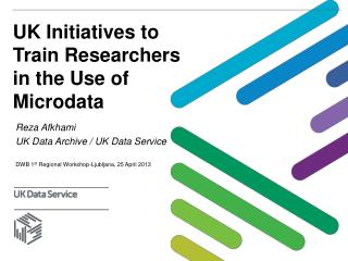 UK Initiatives to Train Researchers in the Use of Microdata