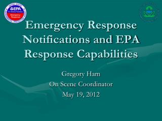 Emergency Response Notifications and EPA Response Capabilities