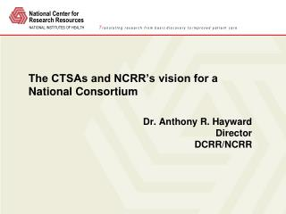 The CTSAs and NCRR's vision for a National Consortium