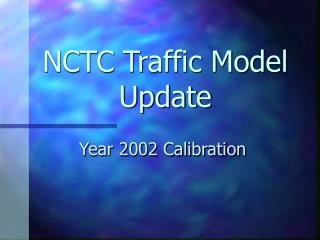 NCTC Traffic Model Update