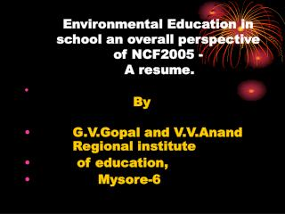 Environmental Education in school an overall perspective of NCF2005 - A resume.