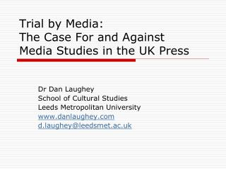 Trial by Media: The Case For and Against   Media Studies in the UK Press