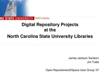 Digital Repository Projects  at the  North Carolina State University Libraries