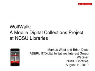 WolfWalk: A Mobile Digital Collections Project at NCSU Libraries