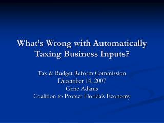 What's Wrong with Automatically Taxing Business Inputs?