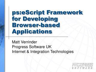 Ps:eScript Framework for Developing Browser-based Applications