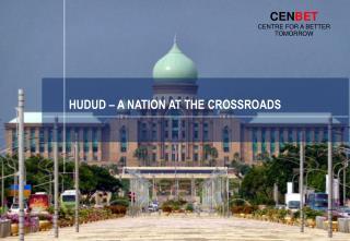 HUDUD – A NATION AT  THE  CROSSROADS