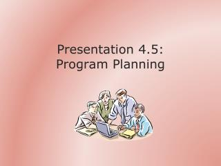 Presentation 4.5: Program Planning