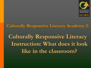 Culturally Responsive Literacy Academy 2: