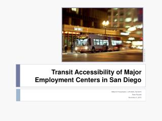 Transit Accessibility of Major Employment Centers in San Diego