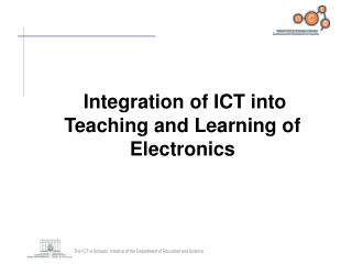 Integration of ICT into Teaching and Learning of Electronics