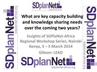 What are key capacity building and knowledge sharing needs over the coming two years?