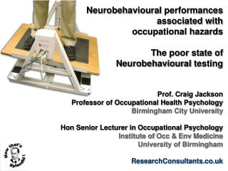 Neurobehavioural  performances  associated with  occupational hazards The poor state of