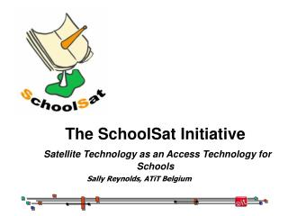 The SchoolSat Initiative Satellite Technology as an Access Technology for Schools