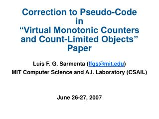 Correction to Pseudo-Code in  Virtual Monotonic Counters and Count-Limited Objects  Paper