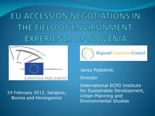 EU ACCESSION NEGOTIATIONS IN THE FIELD OF ENVIRONMENT. EXPERIENCE OF SLOVENIA
