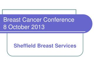 Breast Cancer Conference  8 October 2013
