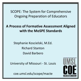 Stephanie  Koscielski , M.Ed. Richard Stanton David Barbero University of Missouri - St. Louis