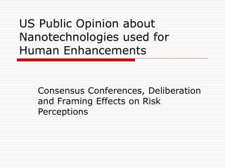 US Public Opinion about Nanotechnologies used for Human Enhancements
