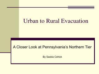 Urban to Rural Evacuation