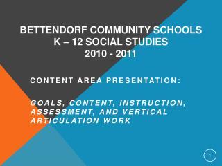 Bettendorf Community Schools K – 12 Social Studies 2010 - 2011