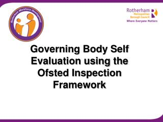 Governing Body Self Evaluation using the Ofsted Inspection Framework