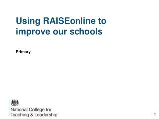 Using RAISEonline to improve our schools