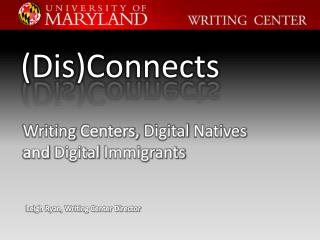 Writing  Centers,  Digital Natives  and  Digital Immigrants