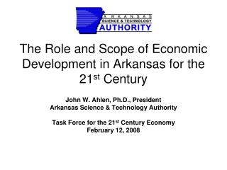 The Role and Scope of Economic Development in Arkansas for the 21 st  Century