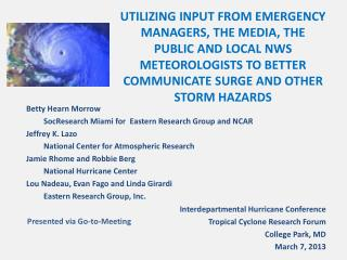 Betty Hearn Morrow 	SocResearch Miami for  Eastern Research Group and NCAR Jeffrey K. Lazo