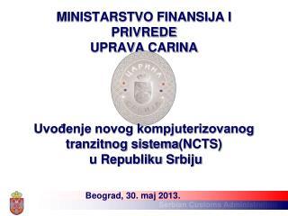 MINISTARSTVO FINANSIJA I PRIVREDE UPRAVA CARINA