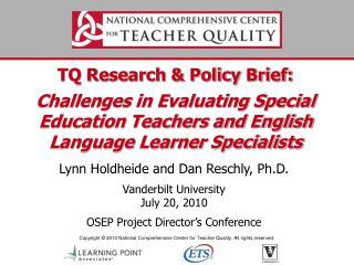Lynn Holdheide and Dan Reschly, Ph.D. Vanderbilt University  July 20, 2010