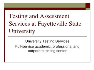 Testing and Assessment Services at Fayetteville State University