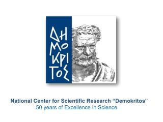 "National Center for Scientific Research ""Demokritos"" 50 years of Excellence in Science"