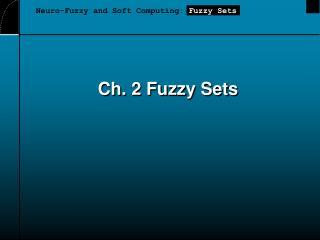 Ch. 2 Fuzzy Sets