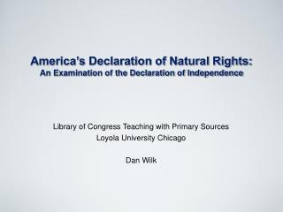America's Declaration of Natural Rights: An Examination of the Declaration of Independence