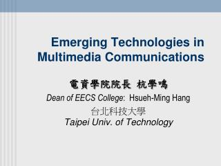 Emerging Technologies in Multimedia Communications